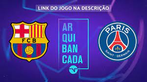 BARCELONA X PSG (NARRAÇÃO AO VIVO) - CHAMPIONS LEAGUE - YouTube