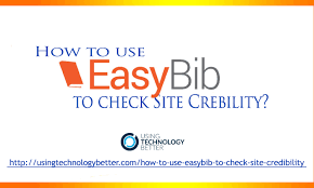 how to use easybib to check a site s credibility using  how to use easybib to check a site s credibility using technology better