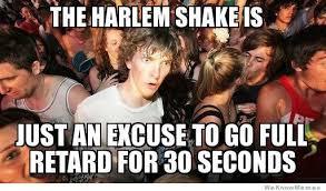 The Harlem Shake: Bringing it Back in Style - Funny Memes via Relatably.com