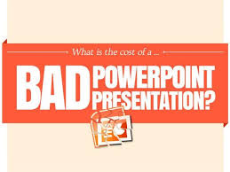 bad powerpoint presentation what is the cost of a bad powerpoint presentation authorstream