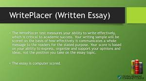 the developmental reading amp english placement test matt  writeplacer written essay the writeplacer test measures your ability to write effectively which