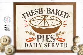 Baking Svg Bake Svg Fresh Baked Pies Cut File In Svg Dxf Etsy