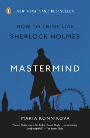 Image Mastermind Mastermind How To Think Like Sherlock Holmes Quartz Mastermind How To Think Like Sherlock Holmes By Maria Konnikova