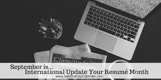 Update Your Resumes International Update Your Resume Month September National Day