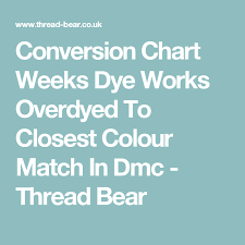 Conversion Chart Weeks Dye Works Overdyed To Closest Colour
