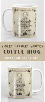 downton abbey inspired tea mug violet crawley es coffee mug dowager countess es party downton maggiesmith strong woman funny humor es