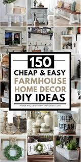 150 and easy farmhouse decor diy ideas