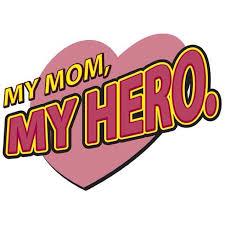 My Mom My Hero Said My Mom Mom Miss My Mom