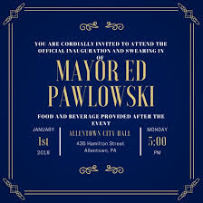 pictures of flyers invite of mayoral inauguration mayor pawlowski inauguration swearing in allentown calendar of