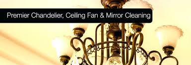 clean chandelier cleaning chandeliers ceiling fans mirrors services in st how to clean crystal chandelier with