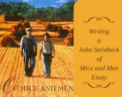 a quick guide to writing a john steinbeck of mice and men essay by  getting started on your john steinbeck of mice and men essay