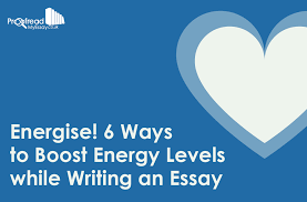 energise ways to boost energy levels while writing an essay 6 ways to boost energy levels while writing an essay