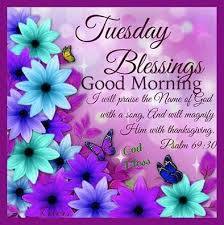 Good Morning Tuesday Quotes Best of Tuesday Blessings Good Morning Good Morning Tuesday Tuesday Quotes