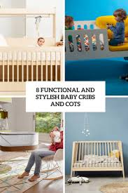functional and stylish baby cribs and cots  digsdigs