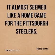 Blaine Tamaki Quotes QuoteHD Best Pittsburgh Quotes