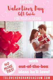 valentine s day gift ideas for your husband gifts for difficult to for husbands