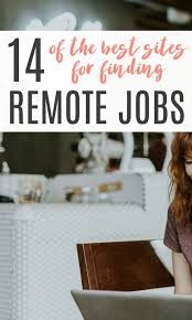 Best Places To Search For Jobs How To Find Remote Jobs The Best Sites To Search Location