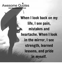 Look In The Mirror Quotes Classy Awesome Quotes WwwAwesomequotes48ucom When I Look Back On My Life I