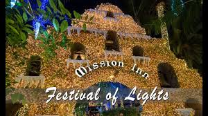 Festival Of Lights At The Mission Inn Riverside Mission Inn Festival Of Lights In Riverside 2018