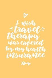 When therapy is something that insurance covers, the mental health portion of your coverage operates similarly to a medical insurance policy. I Wish Travel Therapy Was Covered By My Health Insurance Journal Happy Mind Designs 9781089979838 Amazon Com Books