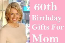 60th birthday gift ideas that will make her day