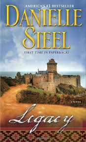 legacy a novel by danielle steel first time in paperback this pelling centuries spanning novel brilliantly interweaves the lives of two women a