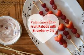 make this healthy valentine s day snack for kids fruit kabobs with strawberry dip this