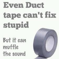 love duct tape. Gotta Love Duct Tape