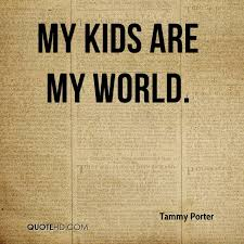My Kids Quotes Awesome Tammy Porter Quotes QuoteHD