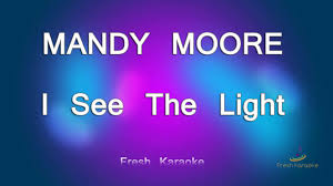 I See The Light Karaoke Mandy Moore I See The Light Karaoke With Lyrics
