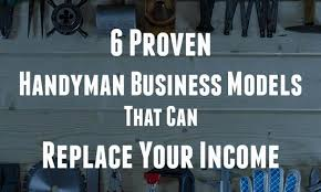 handyman business 6 profitable handyman business models to replace your income