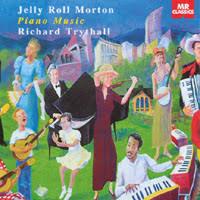 Richard Trythall | <b>Jelly</b> Roll <b>Morton Piano</b> Music | CD Baby Music Store