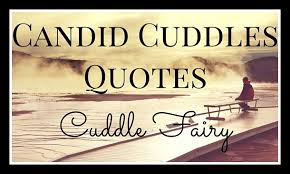 Candid Cuddles Quotes Linky My Random Musings Cool Candypic Quotes