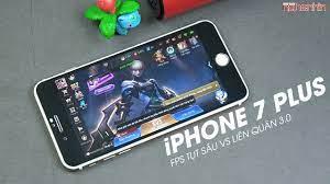 Thất vọng iPhone 7 Plus chơi Liên quân tụt FPS SML là có thật - YouTube