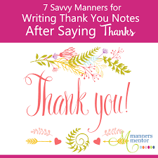 Writing Thank You Notes After Saying Thanks 7 Savvy Manners