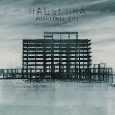 <b>Hauschka</b> | <b>Abandoned City</b> – Serendeepity