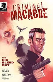 Criminal Macabre: The Big Bleed Out #2 eBook: Niles, Steve, Nemeth, Gyula,  Nemeth, Gyula: Amazon.in: Kindle Store