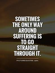 Suffering Quotes | Suffering Sayings | Suffering Picture Quotes ...