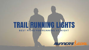 Best Lights For Running At Night Best Trail Running Lights For Nighttime 2020 Reviews