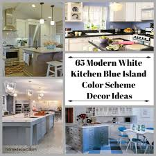 65 Modern White Kitchen Blue Island Color Scheme Decor Ideas
