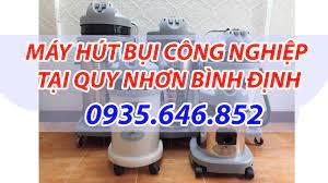 Máy hút bụi công nghiệp tại Quy Nhơn Bình Định - 0935.646.852 - Home
