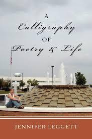 A Calligraphy of Poetry and Life: Amazon.de: Leggett, Jennifer ...