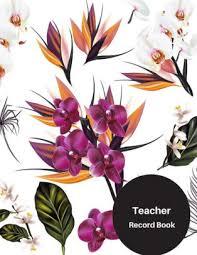 Teacher Record Teacher Record Book Attendance Book For Teachers Paperback May 05 201 Paperback
