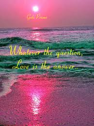 Love Is The Answer Quote Inspiration Whatever The Question Love Is The Answer Bell Of Peace