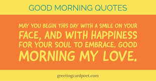 Good Morning My Love Quotes Cool Good Morning Quotes For Her Sayings Messages Greeting Card Poet