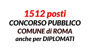1512 posti CONCORSO COMUNE di ROMA anche per DIPLOMATI - WorkISJob