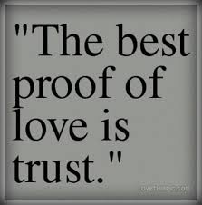 Quotes About Trust And Love In Relationships The Best Proof Of Love Is Trust 48