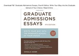 pdf graduate admissions essays fourth edition write your   pdf graduate admissions essays fourth edition write your way into the graduate school