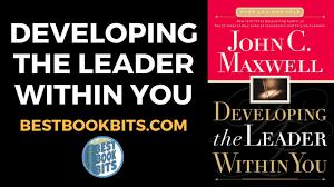 <b>John C</b>. <b>Maxwell</b>: Developing the Leader Within You Book Summary ...