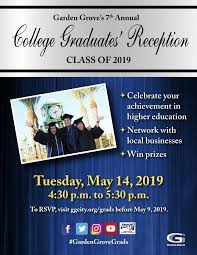 deadline for the garden grove college graduates reception is today garden grove residents who are graduating from any college or university this year can